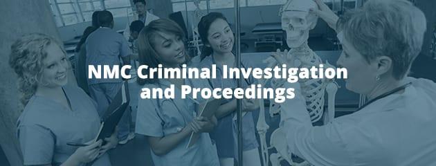 NMC Criminal Investigation and Proceedings