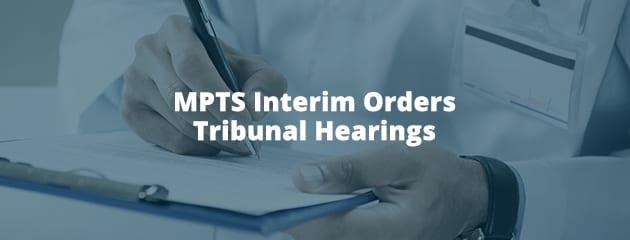 MPTS Interim Orders Tribunal Hearings